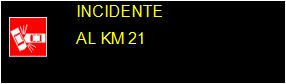 Incidente al Km 21